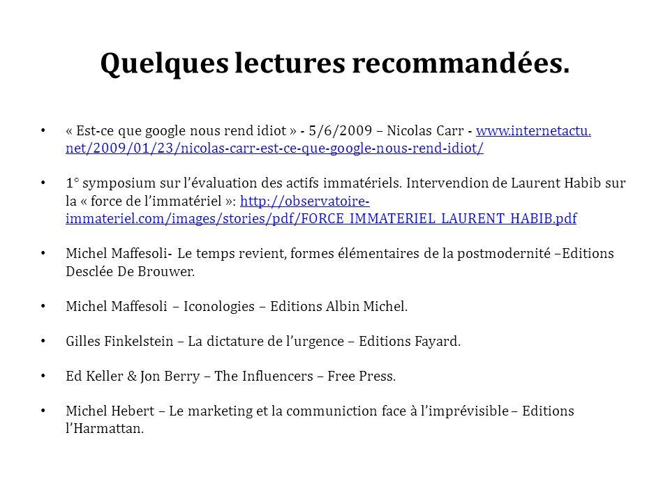 Quelques lectures recommandées. « Est-ce que google nous rend idiot » - 5/6/2009 – Nicolas Carr - www.internetactu. net/2009/01/23/nicolas-carr-est-ce