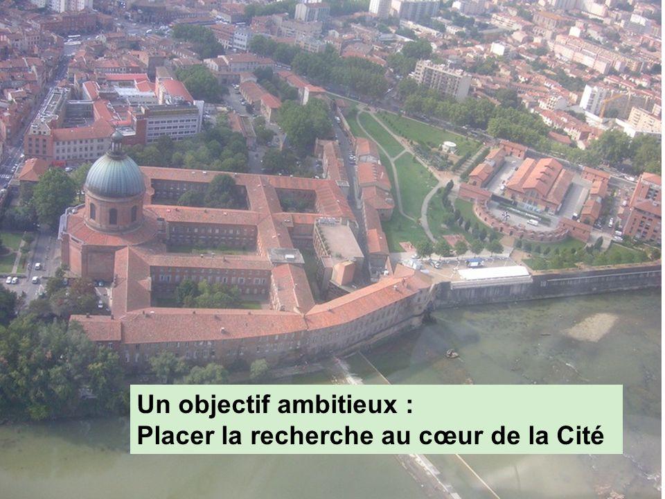 Un objectif ambitieux : Placer la recherche au cœur de la Cité