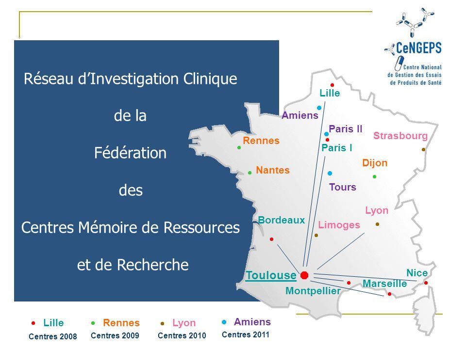 Toulouse Montpellier Marseille Nice Bordeaux Lille Paris I Réseau dInvestigation Clinique de la Fédération des Centres Mémoire de Ressources et de Rec