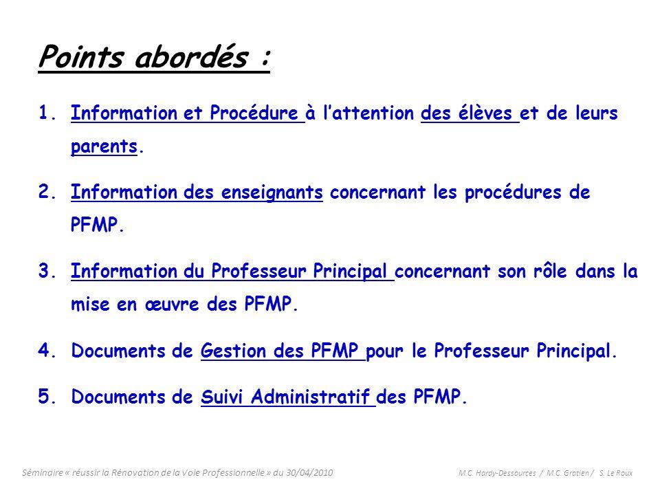 Séminaire « réussir la Rénovation de la Voie Professionnelle » du 30/04/2010 M.C. Hardy-Dessources / M.C. Gratien / S. Le Roux Points abordés : 1.Info