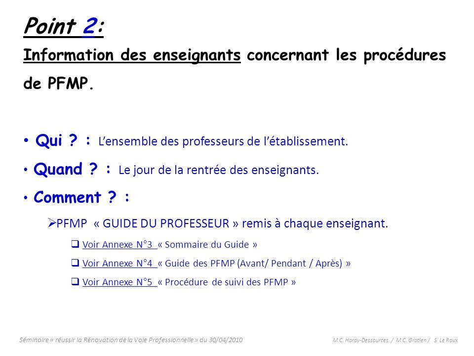 Séminaire « réussir la Rénovation de la Voie Professionnelle » du 30/04/2010 M.C. Hardy-Dessources / M.C. Gratien / S. Le Roux Point 2: Information de