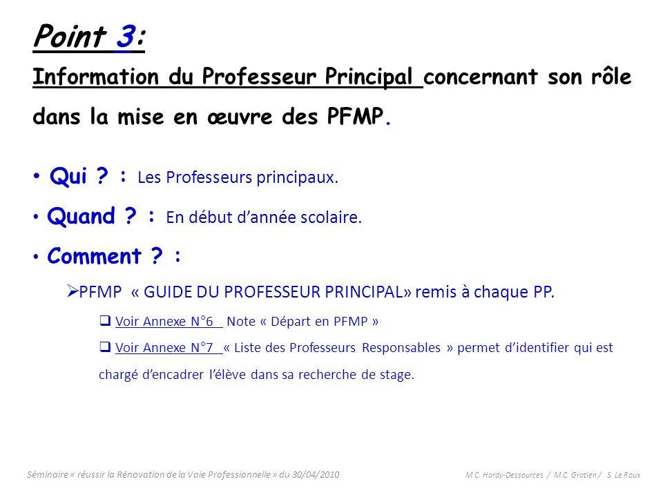 Séminaire « réussir la Rénovation de la Voie Professionnelle » du 30/04/2010 M.C. Hardy-Dessources / M.C. Gratien / S. Le Roux Point 3: Information du
