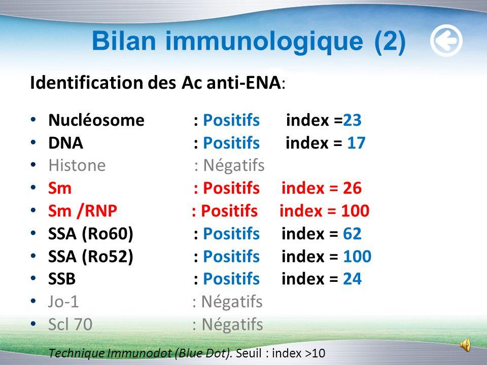 Anticorps antinucléaires : Positifs de type mixte homogène-moucheté ; titre = 1/1280 Méthode : IFI sur Cellules Hep-2, Bio-Rad (Seuil de détection : 1