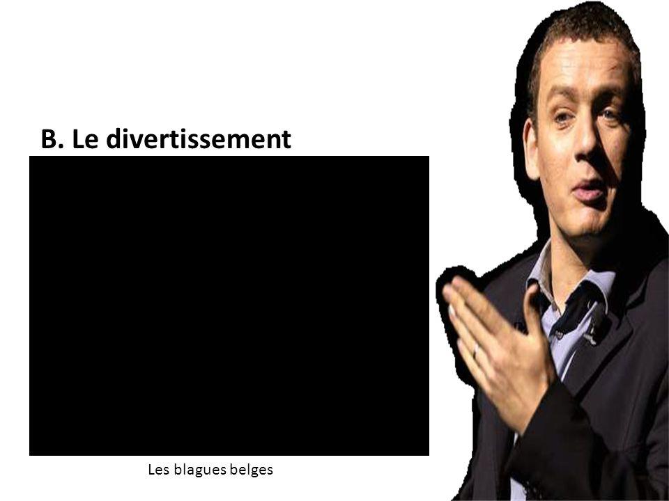B. Le divertissement Les blagues belges