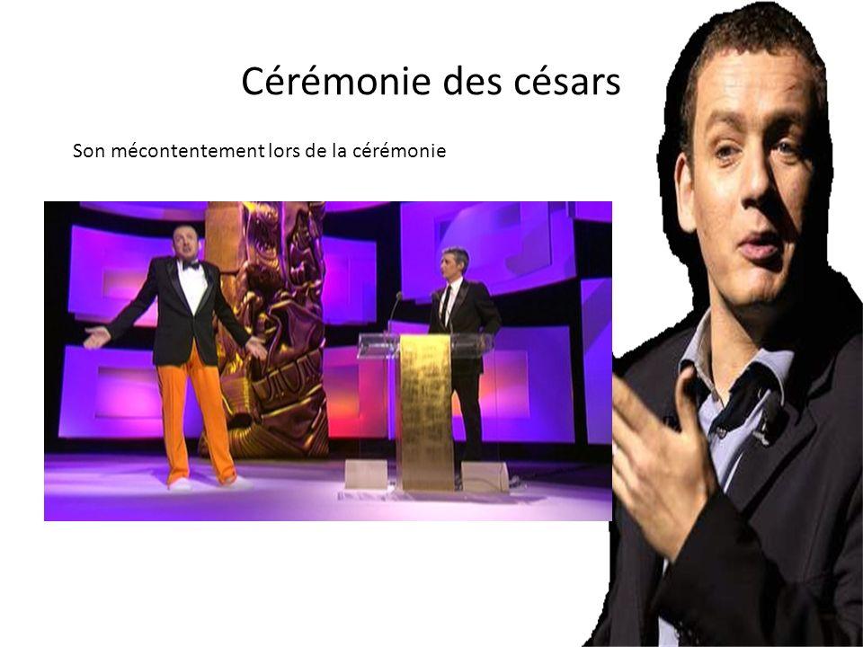 Cérémonie des césars Son mécontentement lors de la cérémonie
