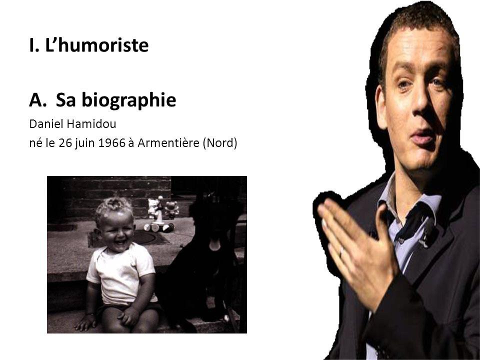 I. Lhumoriste A.Sa biographie Daniel Hamidou né le 26 juin 1966 à Armentière (Nord)