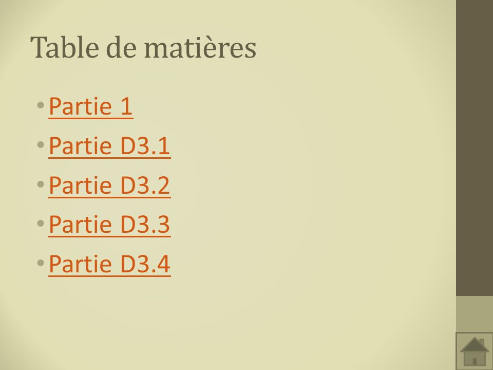 Table de matières Partie 1 Partie D3.1 Partie D3.2 Partie D3.3 Partie D3.4