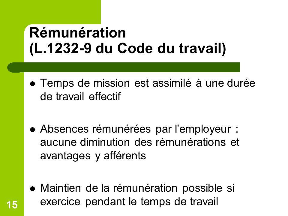 15 Rémunération (L.1232-9 du Code du travail) Temps de mission est assimilé à une durée de travail effectif Absences rémunérées par lemployeur : aucun