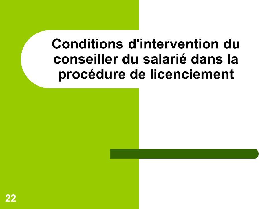 22 Conditions d'intervention du conseiller du salarié dans la procédure de licenciement