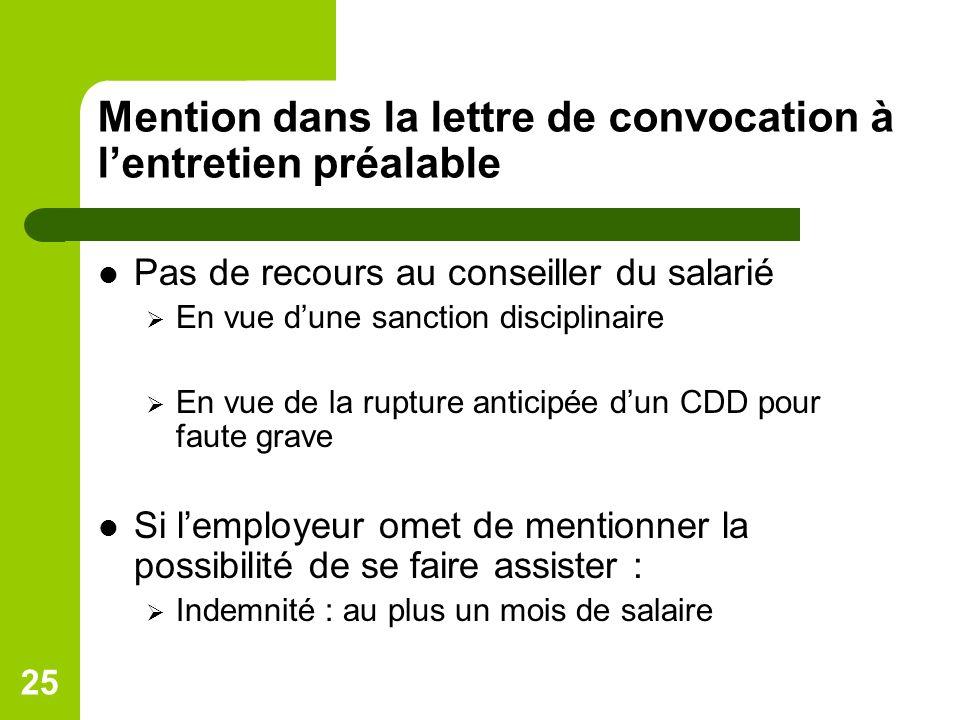 25 Mention dans la lettre de convocation à lentretien préalable Pas de recours au conseiller du salarié En vue dune sanction disciplinaire En vue de l