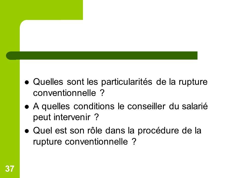Quelles sont les particularités de la rupture conventionnelle ? A quelles conditions le conseiller du salarié peut intervenir ? Quel est son rôle dans
