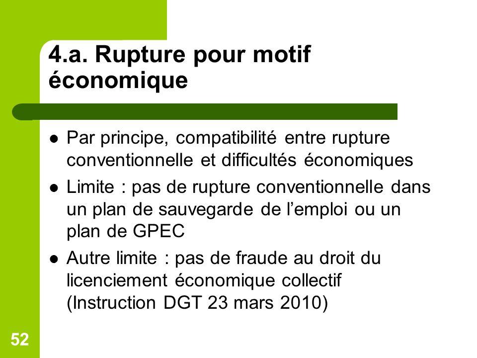 4.a. Rupture pour motif économique Par principe, compatibilité entre rupture conventionnelle et difficultés économiques Limite : pas de rupture conven