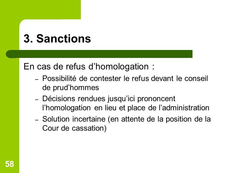 3. Sanctions En cas de refus dhomologation : – Possibilité de contester le refus devant le conseil de prudhommes – Décisions rendues jusquici prononce