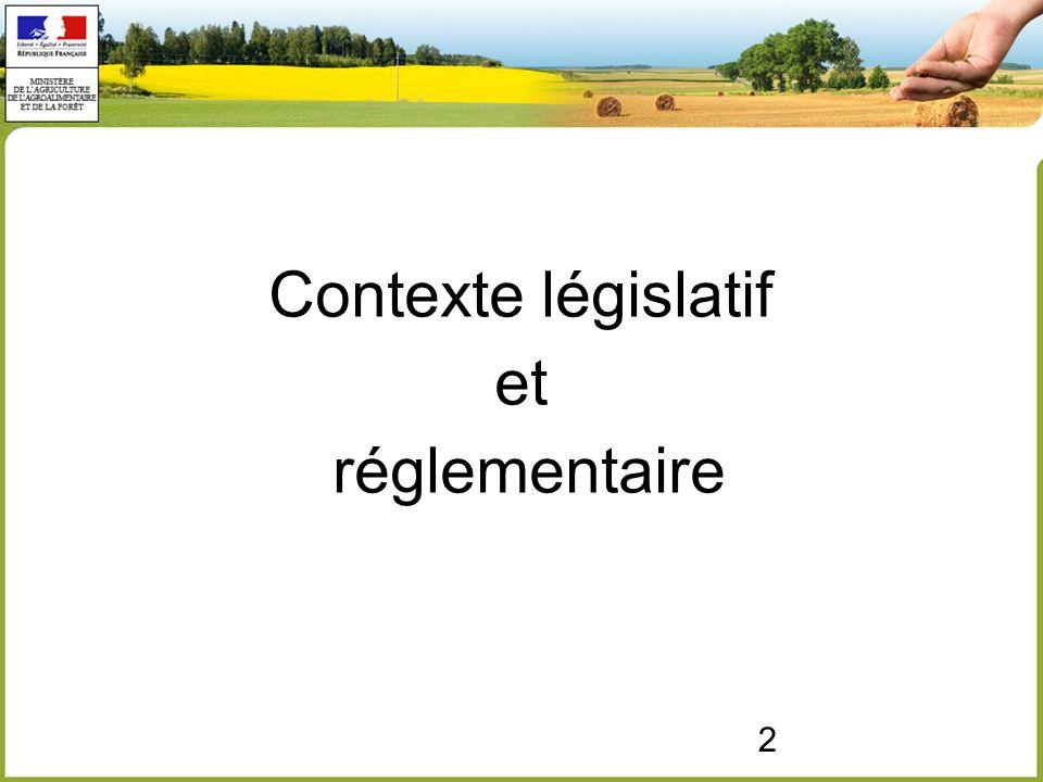 2 Contexte législatif et réglementaire