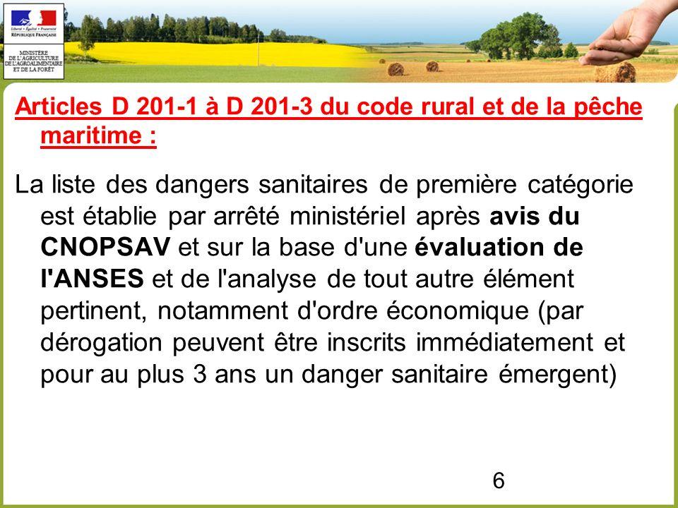 7 La liste des dangers sanitaires de deuxième catégorie est établie par arrêté ministériel après avis du CNOPSAV.