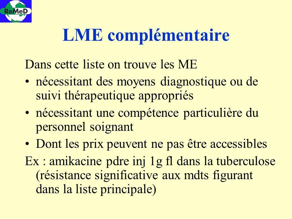 LME complémentaire Dans cette liste on trouve les ME nécessitant des moyens diagnostique ou de suivi thérapeutique appropriés nécessitant une compéten