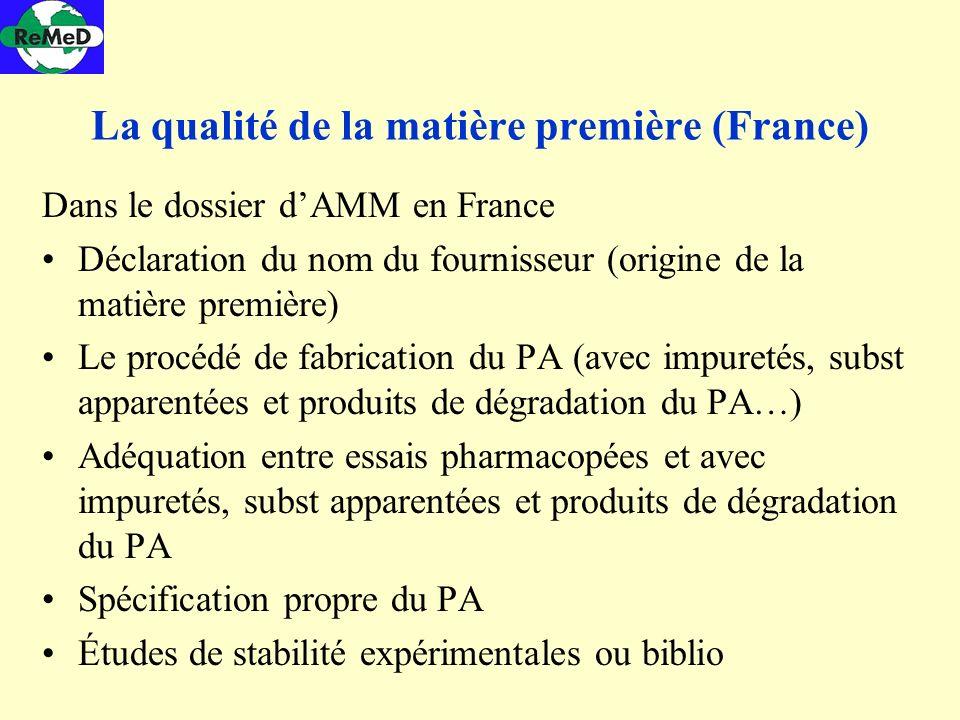 La qualité de la matière première (France) Dans le dossier dAMM en France Déclaration du nom du fournisseur (origine de la matière première) Le procéd
