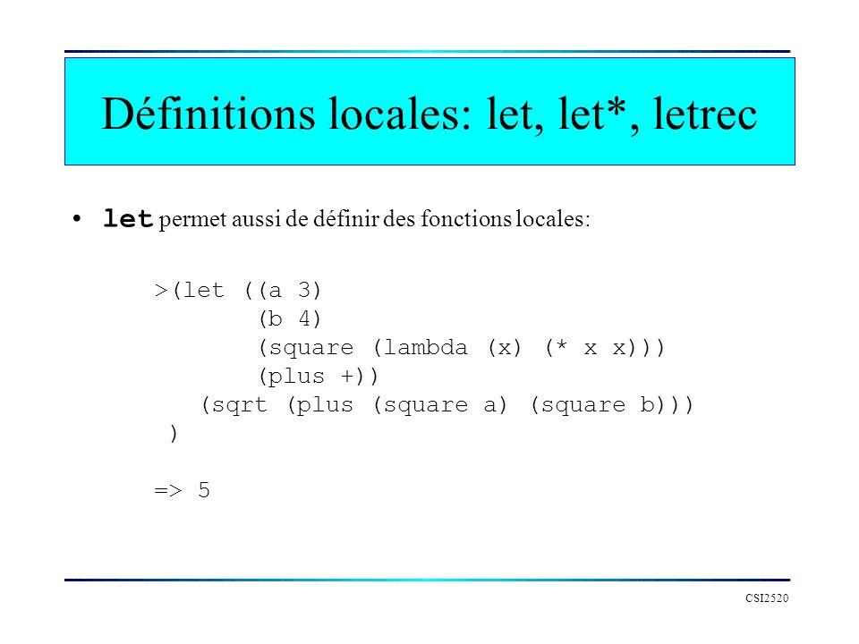 CSI2520 let permet aussi de définir des fonctions locales: >(let ((a 3) (b 4) (square (lambda (x) (* x x))) (plus +)) (sqrt (plus (square a) (square b