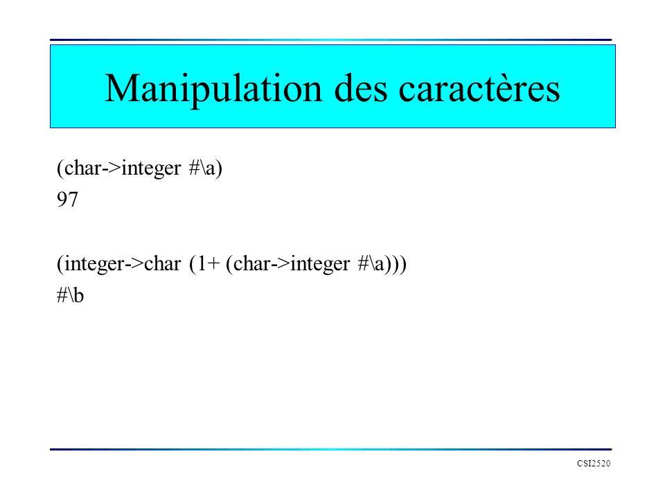 CSI2520 Manipulation des caractères (char->integer #\a) 97 (integer->char (1+ (char->integer #\a))) #\b