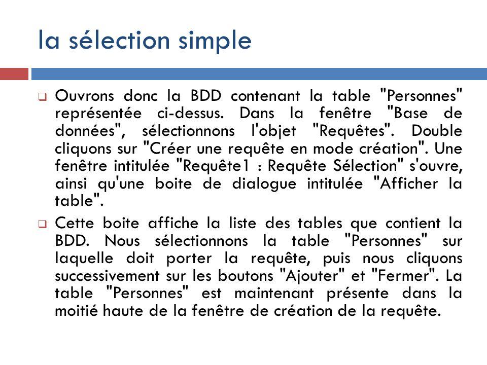la sélection simple Ouvrons donc la BDD contenant la table