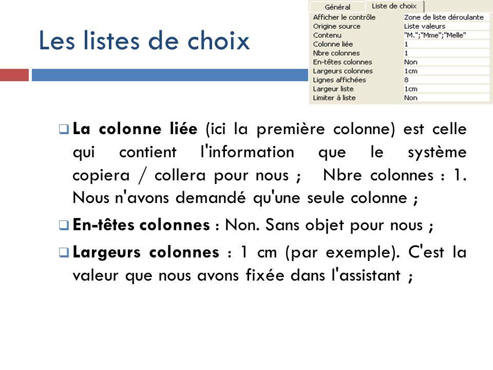 Les listes de choix La colonne liée (ici la première colonne) est celle qui contient l'information que le système copiera / collera pour nous ; Nbre c