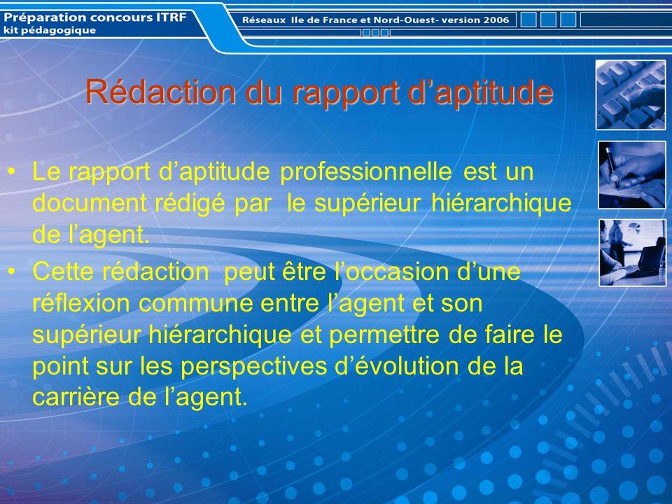 Rédaction du rapport daptitude Le rapport daptitude professionnelle est un document rédigé par le supérieur hiérarchique de lagent.
