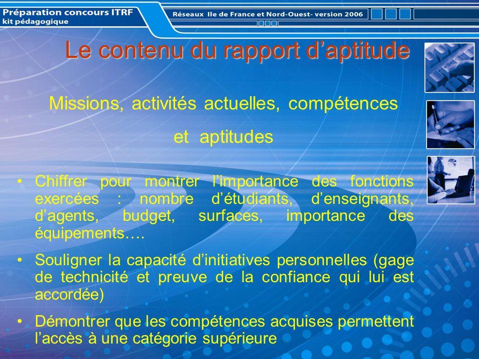 Le contenu du rapport daptitude Chiffrer pour montrer limportance des fonctions exercées : nombre détudiants, denseignants, dagents, budget, surfaces, importance des équipements….