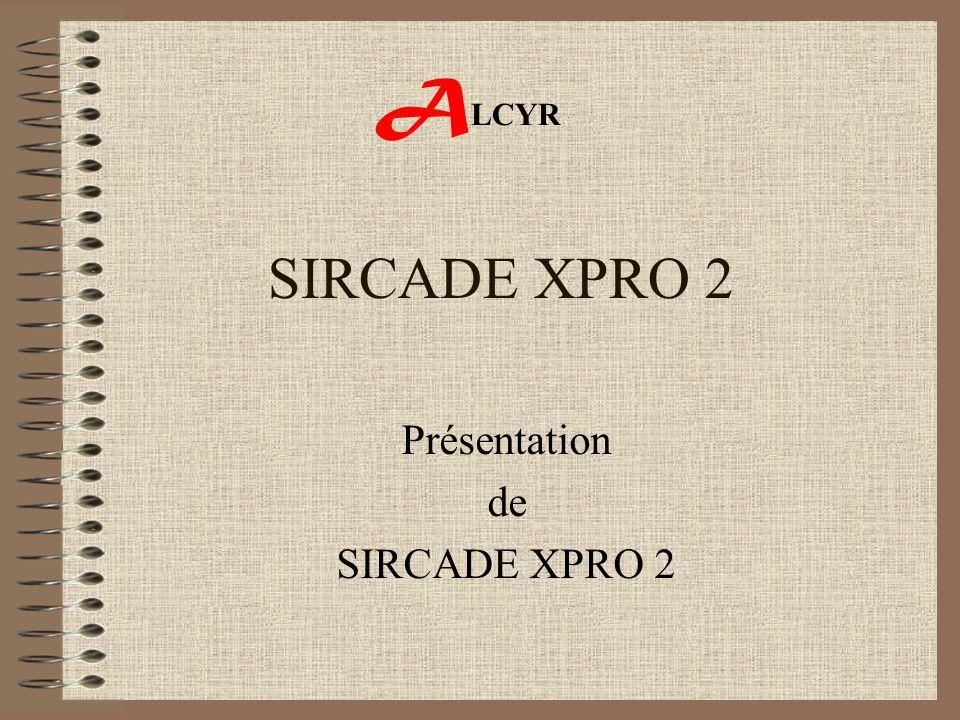 SIRCADE XPRO 2 Présentation de SIRCADE XPRO 2 A LCYR