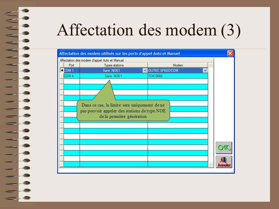 Affectation des modem (3) Dans ce cas, la limite sera uniquement de ne pas pouvoir appeler des stations de type NOE de la première génération
