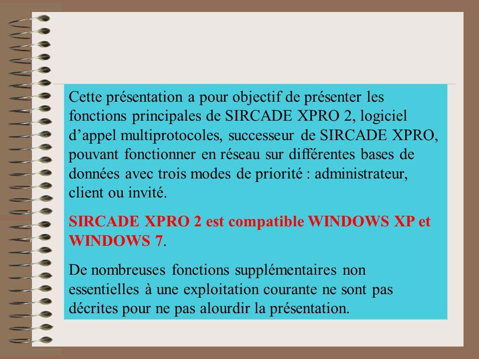 Cette présentation a pour objectif de présenter les fonctions principales de SIRCADE XPRO 2, logiciel dappel multiprotocoles, successeur de SIRCADE XP