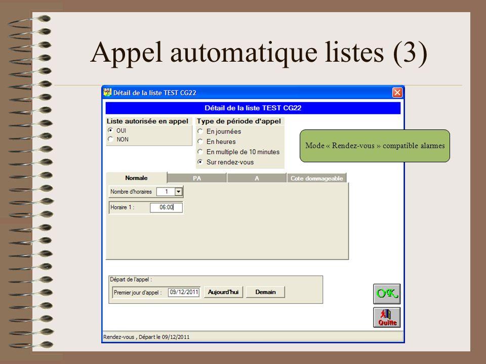 Appel automatique listes (3) Mode « Rendez-vous » compatible alarmes
