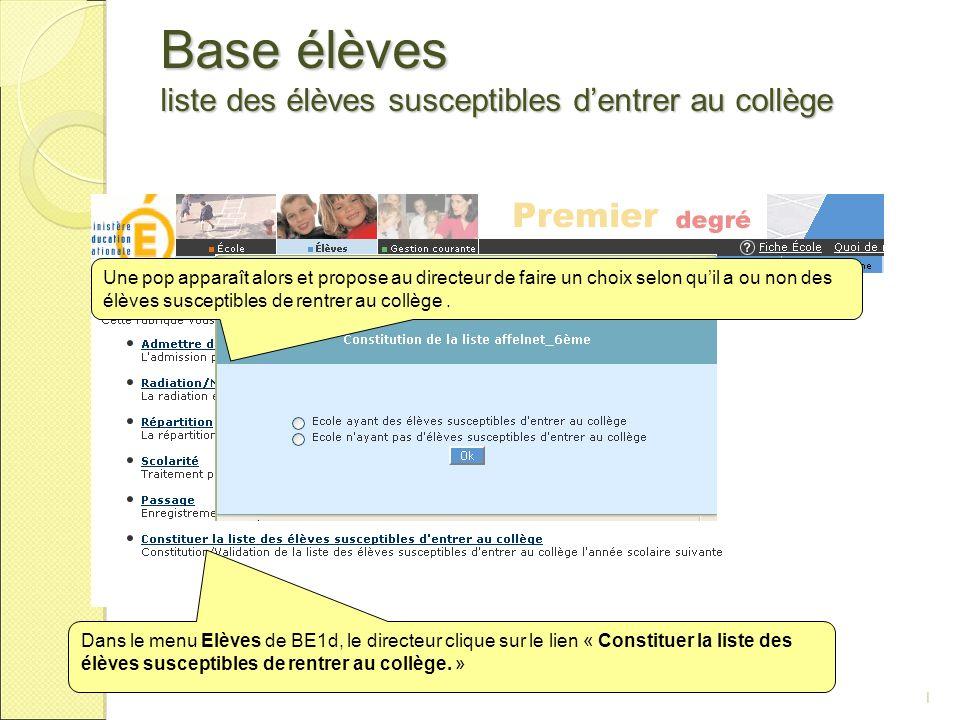 1 Dans le menu Elèves de BE1d, le directeur clique sur le lien « Constituer la liste des élèves susceptibles de rentrer au collège. » Une pop apparaît