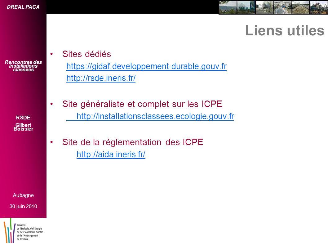 DREAL PACA Rencontres des installations classées RSDE Gilbert Boissier Aubagne 30 juin 2010 Liens utiles Sites dédiés https://gidaf.developpement-durable.gouv.fr http://rsde.ineris.fr/ Site généraliste et complet sur les ICPE http://installationsclassees.ecologie.gouv.fr Site de la réglementation des ICPE http://aida.ineris.fr/