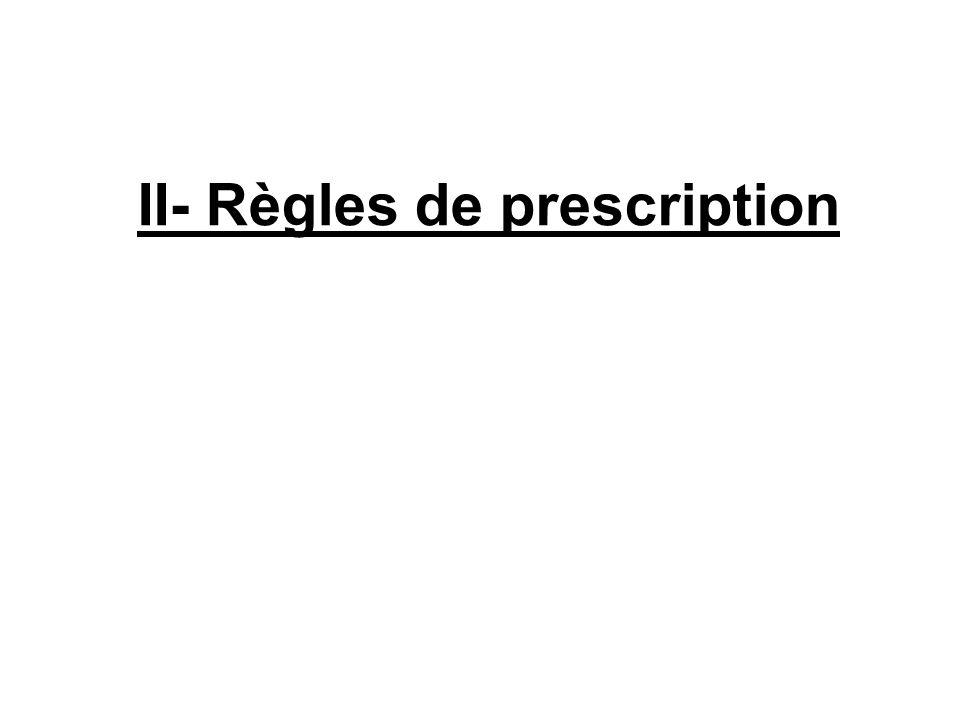 II- Règles de prescription