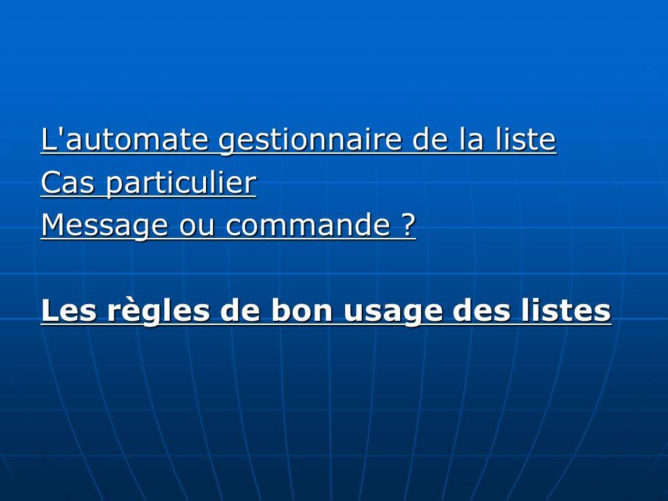 L automate gestionnaire de la liste Cas particulier Message ou commande .