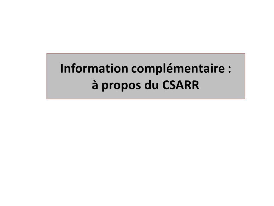 Information complémentaire : à propos du CSARR