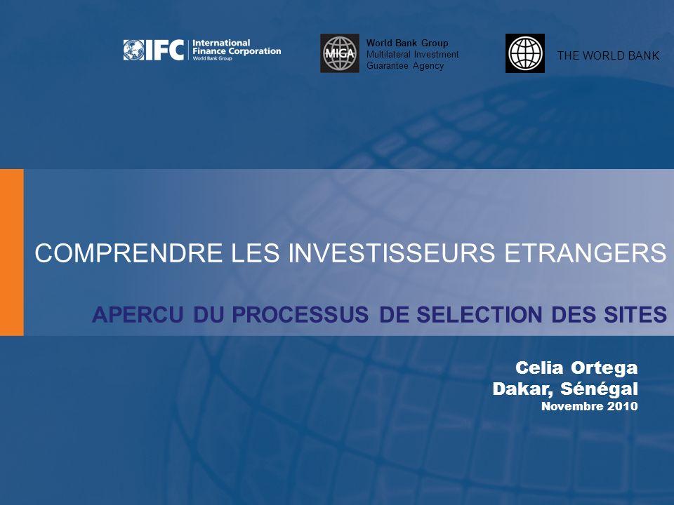 THE WORLD BANK World Bank Group Multilateral Investment Guarantee Agency COMPRENDRE LES INVESTISSEURS ETRANGERS APERCU DU PROCESSUS DE SELECTION DES S