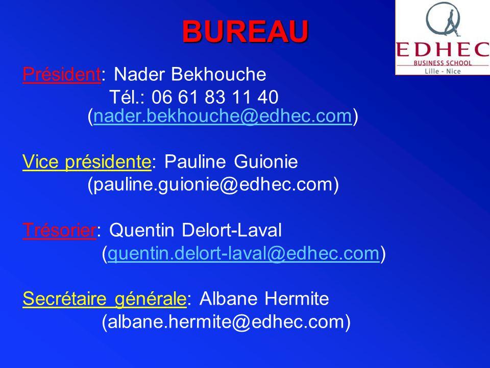 BUREAU Président: Nader Bekhouche Tél.: 06 61 83 11 40 (nader.bekhouche@edhec.com)nader.bekhouche@edhec.com Vice présidente: Pauline Guionie (pauline.