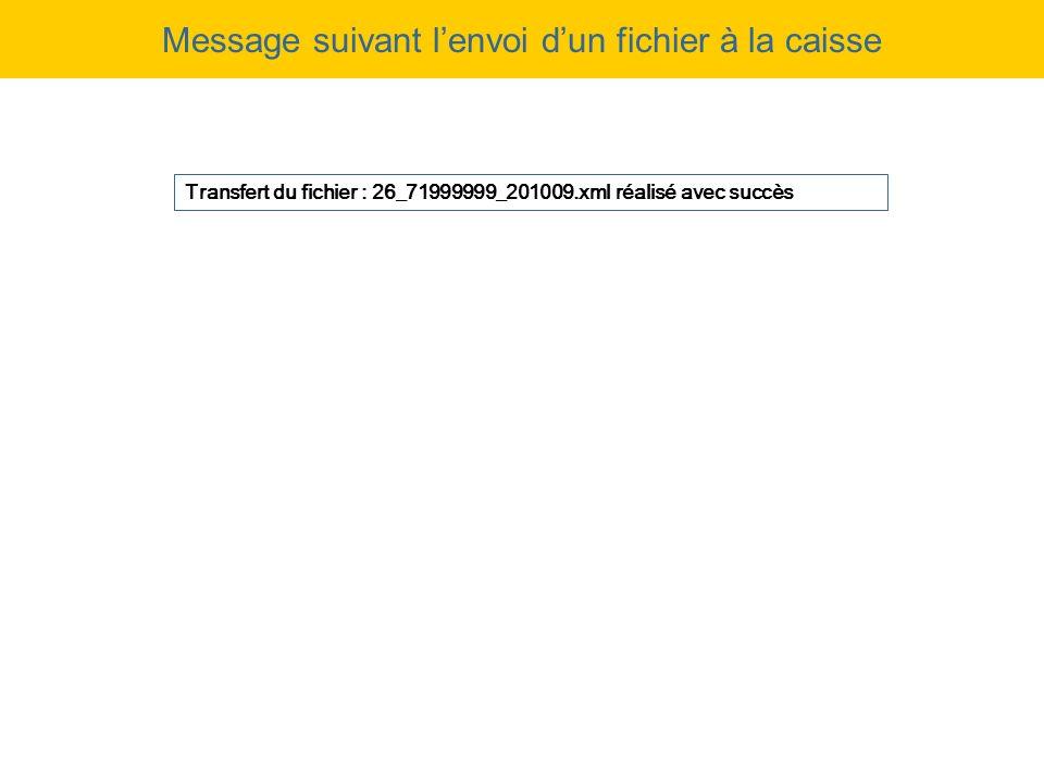 Message suivant lenvoi dun fichier à la caisse Transfert du fichier : 26_71999999_201009.xml réalisé avec succès