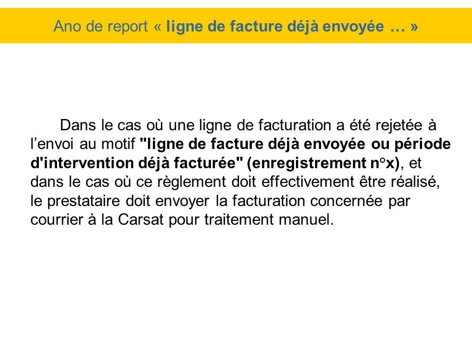 Ano de report « ligne de facture déjà envoyée … » Dans le cas où une ligne de facturation a été rejetée à lenvoi au motif