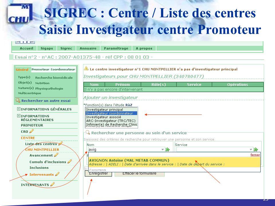 25 SIGREC : Centre / Liste des centres Saisie Investigateur centre Promoteur