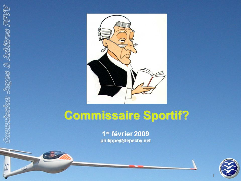 1 Commissaire Sportif 1 er février 2009 philippe@depechy.net