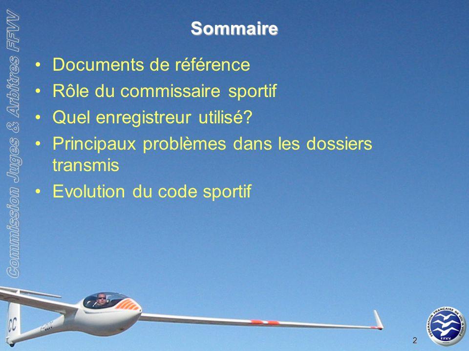 2 Sommaire Documents de référence Rôle du commissaire sportif Quel enregistreur utilisé.