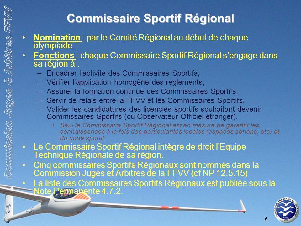 6 Commissaire Sportif Régional Nomination : par le Comité Régional au début de chaque olympiade.