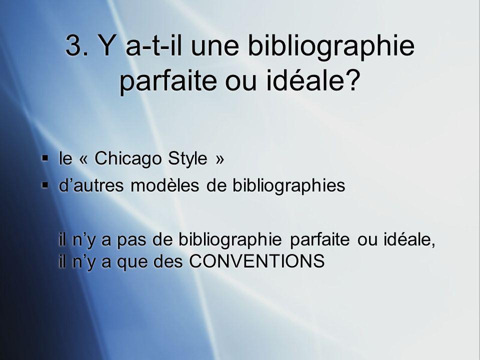3.Y a-t-il une bibliographie parfaite ou idéale.
