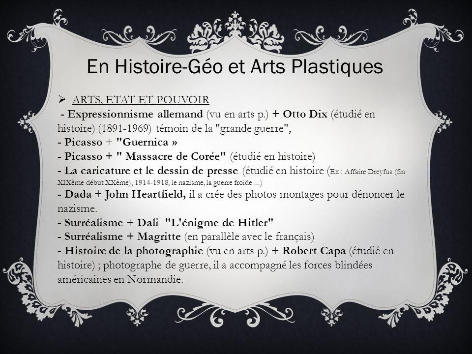 En Histoire-Géo et Arts Plastiques ARTS, ETAT ET POUVOIR - Expressionnisme allemand (vu en arts p.) + Otto Dix (étudié en histoire) (1891-1969) témoin