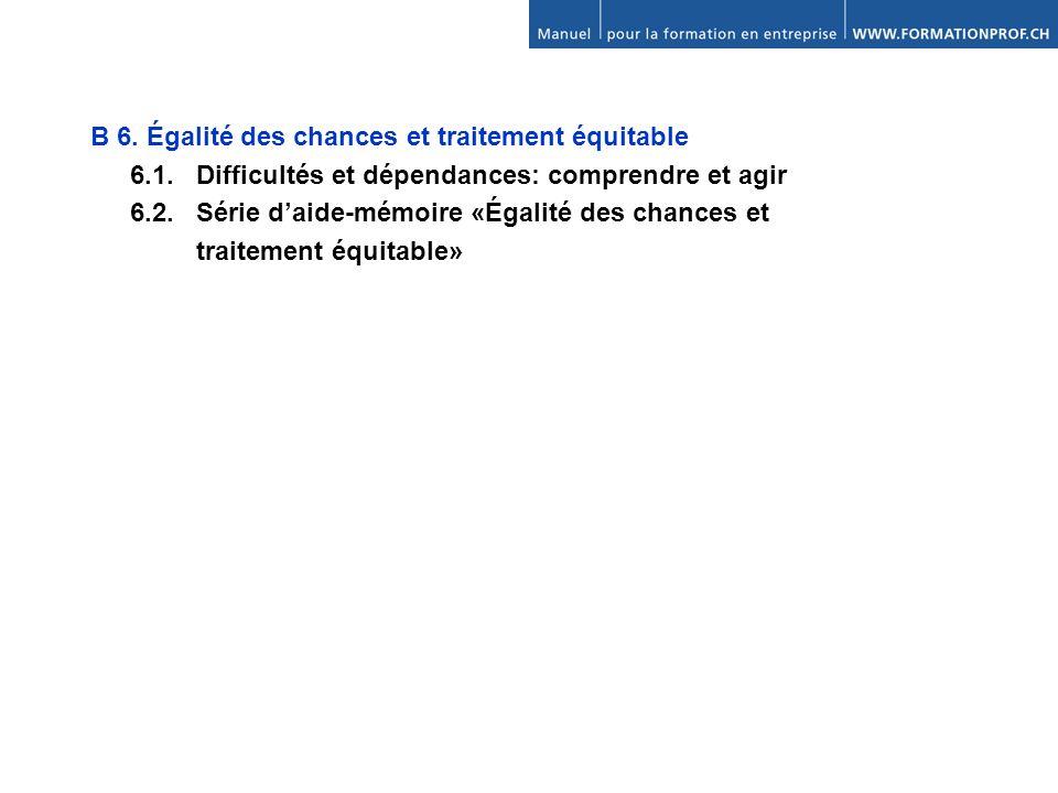 B 6.Égalité des chances et traitement équitable 6.1.