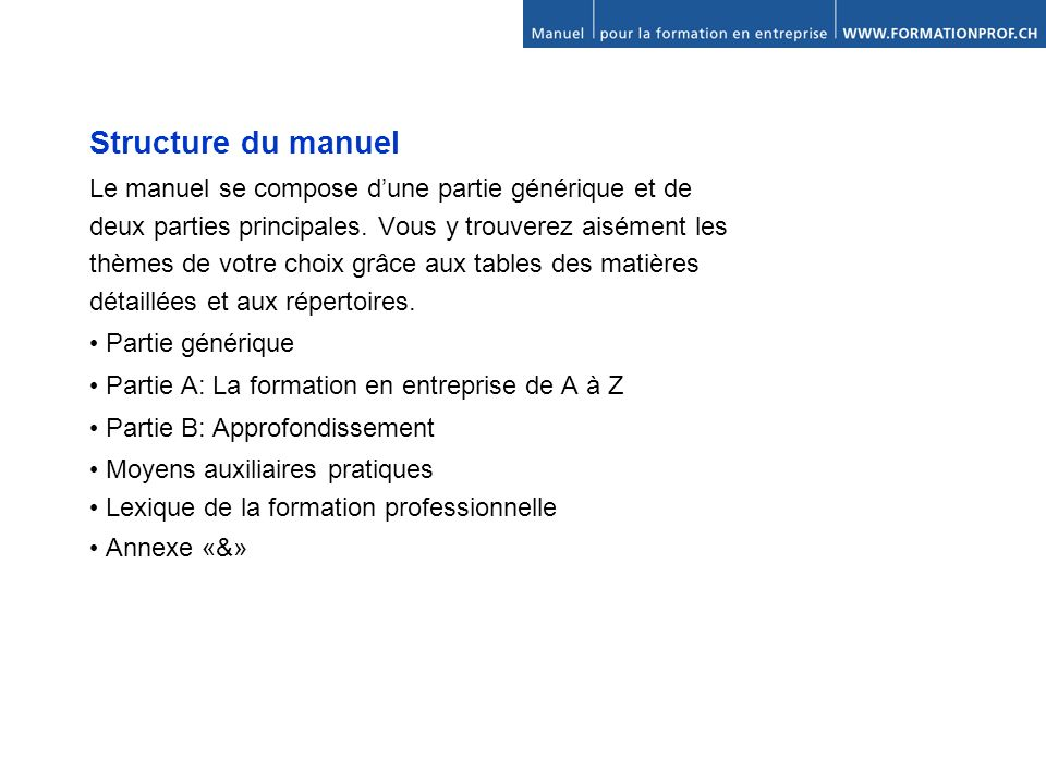 Structure du manuel Le manuel se compose dune partie générique et de deux parties principales.