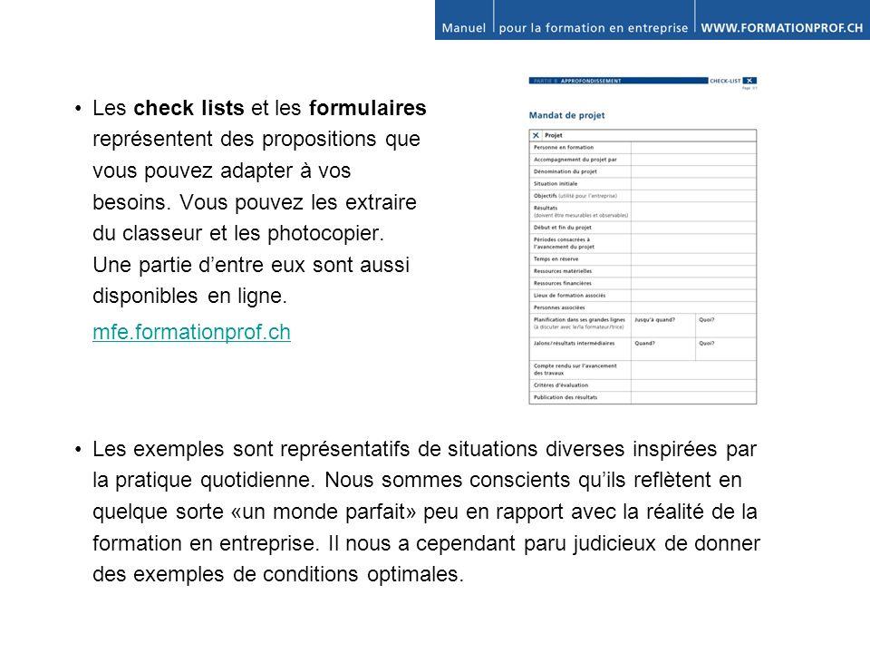 Les check lists et les formulaires représentent des propositions que vous pouvez adapter à vos besoins.