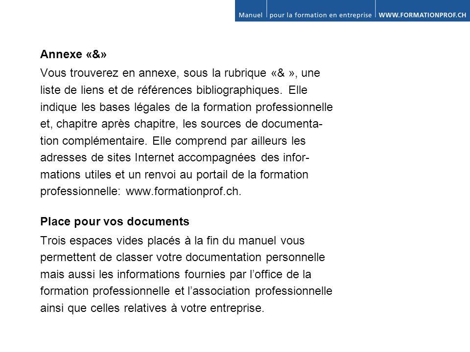 Annexe «&» Vous trouverez en annexe, sous la rubrique «& », une liste de liens et de références bibliographiques.